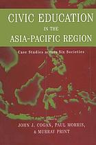 Civic education in the Asia-Pacific region : case studies across six societies