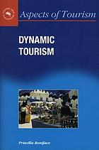 Dynamic tourism : journeying with change