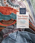 The knitter's handy book of top-down sweaters : basic designs in multiple sizes and gauges