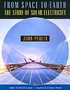 From space to Earth : the story of solar electricity