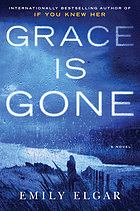 Grace Is Gone : a Novel.