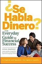 Se habla dinero? : the everyday guide to financial success