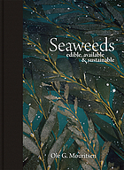 Seaweeds : edible, available & sustainable