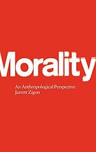 Morality : an anthropological perspective