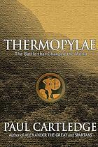 Thermopylae : the battle that changed the world