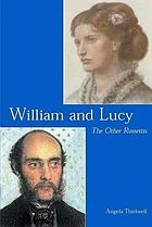 William and Lucy : the other Rossettis