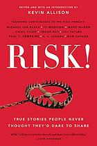 RISK! : true stories people never thought they'd dare to share