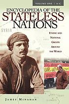 Encyclopedia of the stateless nations : ethnic and national groups around the world. Vol. 1 A - C