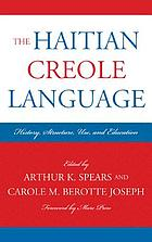 Haitian creole language : history, structure, use, and education.