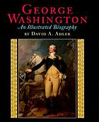 George Washington : an illustrated biography