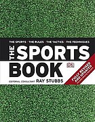 The sports book : the sports, the rules, the tactics, the techniques