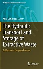 The Hydraulic Transport and Storage of Extractive Waste : Guidelines to European Practice