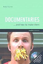 Documentaries : and how to make them