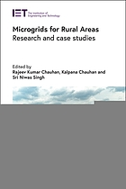 Microgrids for rural areas : research and case studies / edited by Rajeev Kumar Chauhan, Kalpana Chauhan, and Sri Niwas Singh.