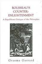 Rousseau's counter-Enlightenment : a republican critique of the Enlightenment