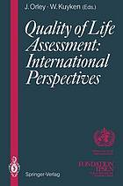 Quality of life assessment : international perspectives : proceedings of the joint-meeting organized by the World Health Organization and the Foundation IPSEN in Paris, July 2-3, 1993