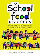 The school food revolution : public food and the challenge of sustainable development