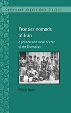 Frontier nomads of Iran : a political and social history of the Shahsevan