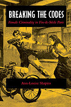 Breaking the codes : female criminality in fin-de-siècle Paris