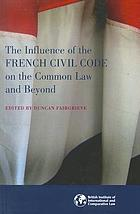 The influence of the French Civil Code on the common law and beyond