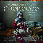 Women artisans of Morocco : their stories, their lives
