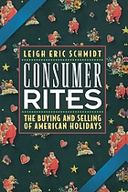 Consumer rites : the buying & selling of American holidays
