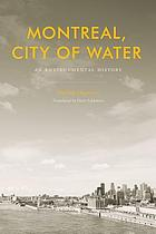 Montreal, city of water : an environmental history