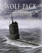 Wolf pack : the story of the U-boat in World War II