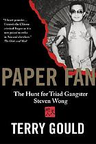 Paper Fan : the hunt for triad gangster Steven Wong