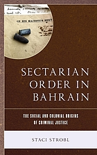 Sectarian order in Bahrain : the social and colonial origins of criminal justice