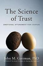 The science of trust : emotional attunement for couples