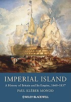 Imperial Island: A History of Britain and Its Empire, 1660-1837.