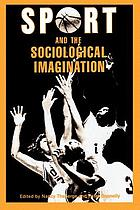Sport and the sociological imagination : refereed proceedings of the 3rd Annual Conference of the North American Society for the Sociology of Sport, Toronto, Ontario, Canada, November 1982
