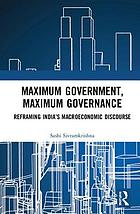 Maximum government, maximum governance : reframing India's macroeconomic discourse