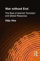 War without end : the rise of Islamist terrorism and global response