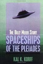 Spaceships of the Pleiades : the Billy Meier story