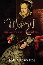 Mary I : England's Catholic queen