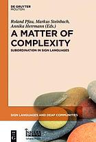 A matter of complexity : subordination in sign languages
