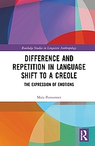 Difference and repetition in language shift to a creole : the expression of emotions