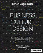 Business culture design : develop your corporate culture with the culture map