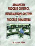 Advanced process control and information systems for the process industries