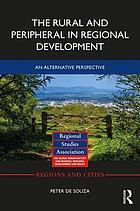The Rural and Peripheral in Regional Development : an Alternative Perspective.