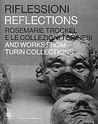 Riflessioni : Rosemarie Trockel e le collezioni torinesi = Reflections : Rosemarie Trockel and works from Turin collections
