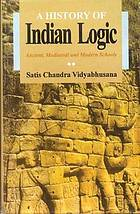A history of Indian logic : ancient, mediaeval and modern schools