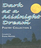 Dark as a midnight dream : poetry collection 2