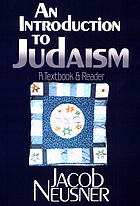 An introduction to Judaism : a textbook and reader