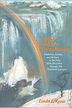 The Niagara companion : explorers, artists and writers at the Falls, from discovery through the twentieth century