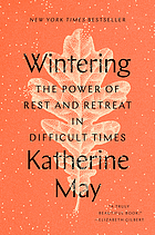Wintering : the power of rest and retreat in difficult times