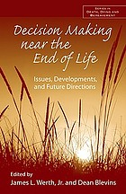 Decision making near the end of life : issues, developments, and future directions