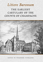 Littere baronum : the earliest cartulary of the counts of Champagne